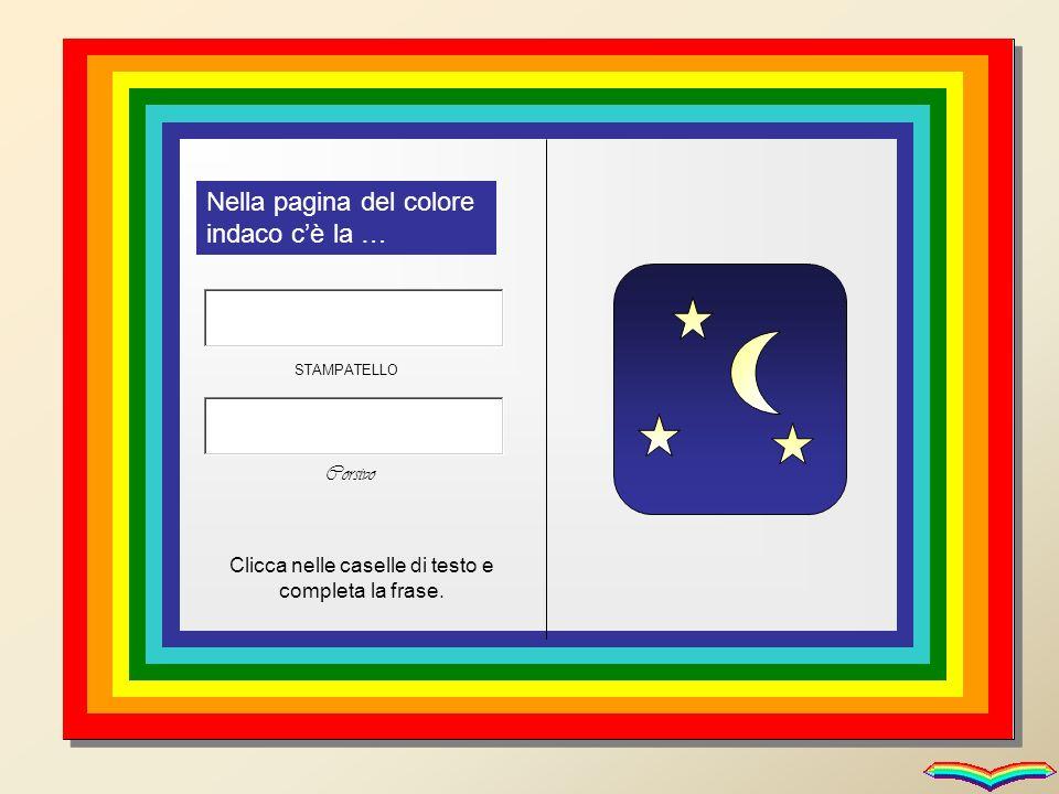 Nella pagina del colore violetto ci sono i … Clicca nelle caselle di testo e completa la frase.
