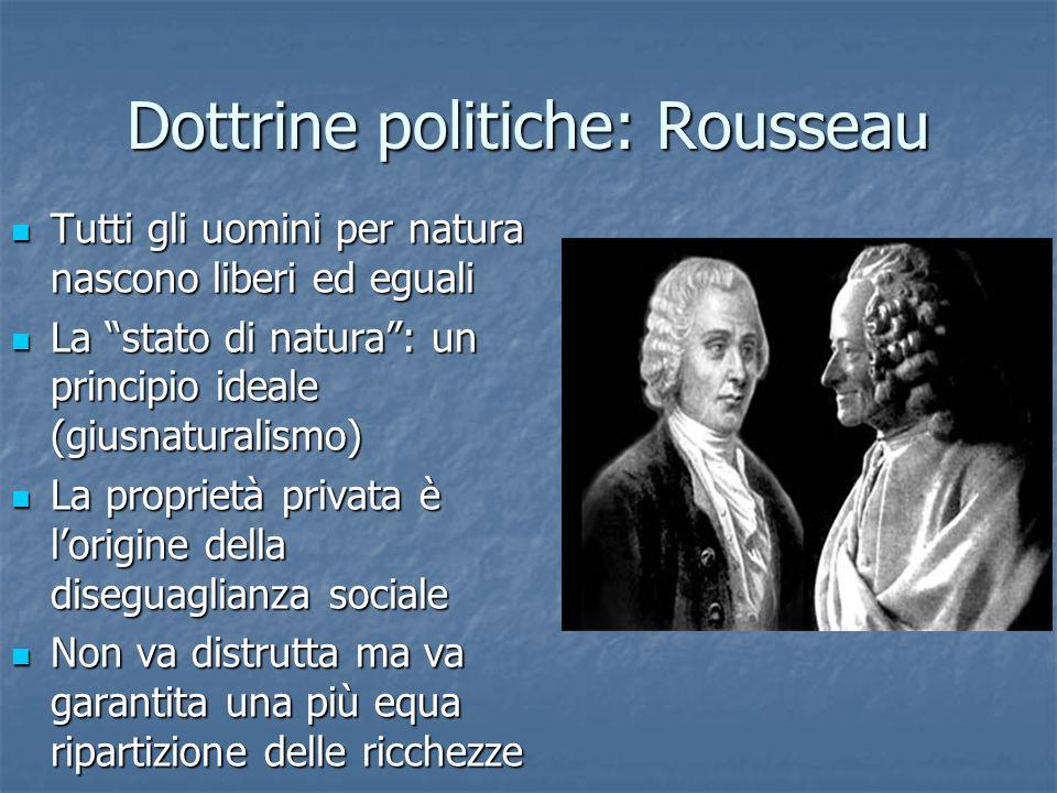 Dottrine politiche: Rousseau Tutti gli uomini per natura nascono liberi ed eguali Tutti gli uomini per natura nascono liberi ed eguali La stato di nat