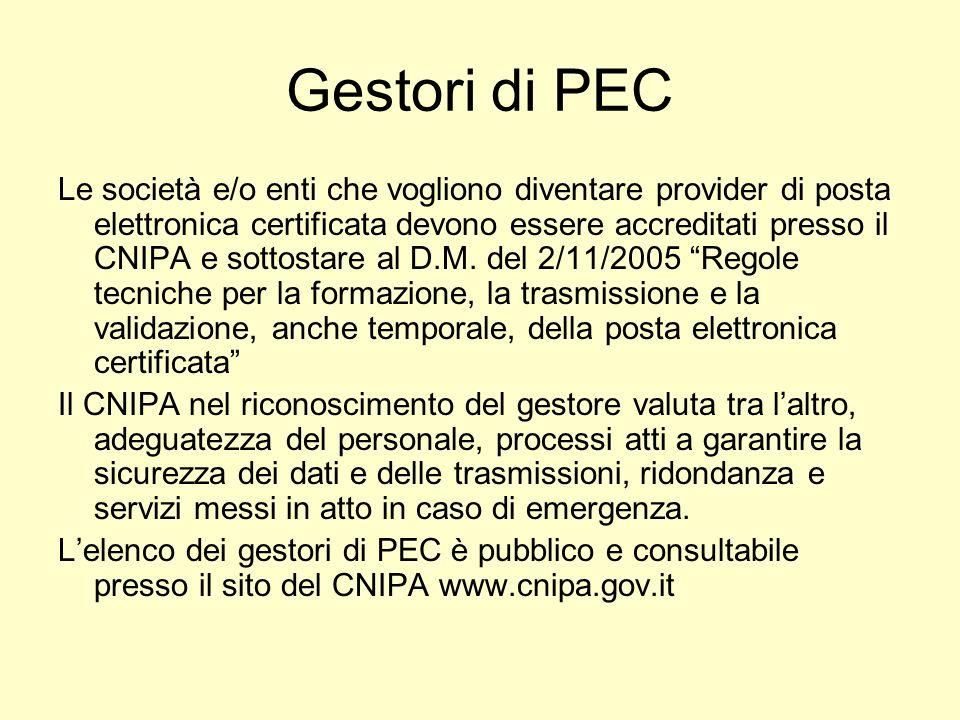 Gestori di PEC Le società e/o enti che vogliono diventare provider di posta elettronica certificata devono essere accreditati presso il CNIPA e sottos