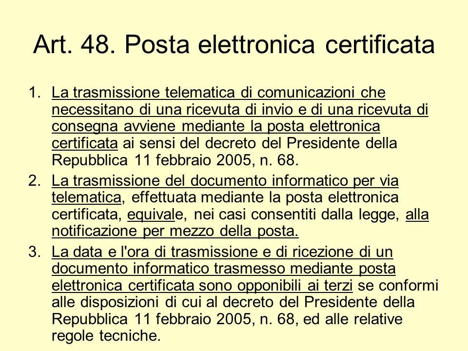 Art. 48. Posta elettronica certificata 1.La trasmissione telematica di comunicazioni che necessitano di una ricevuta di invio e di una ricevuta di con