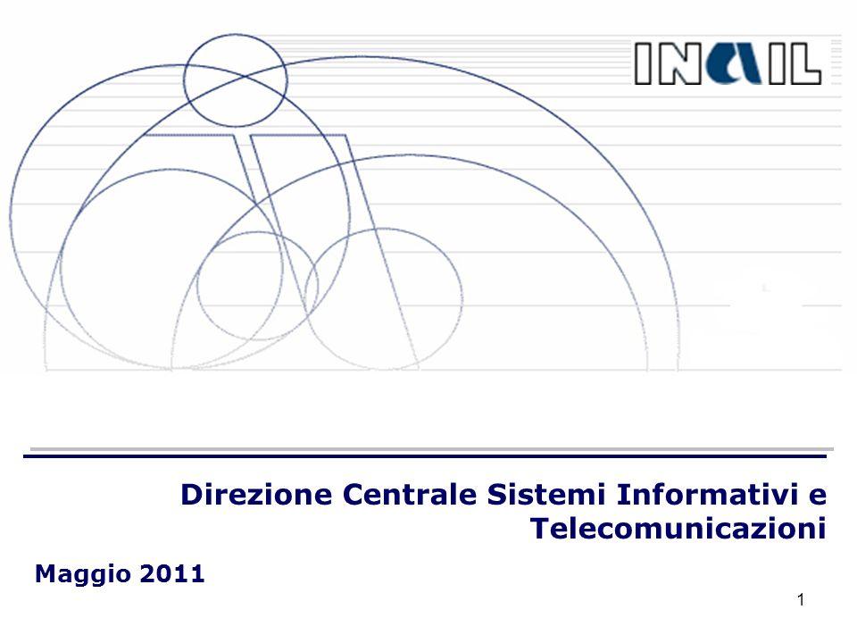 Direzione Centrale Sistemi Informativi e Telecomunicazioni Maggio 2011 1