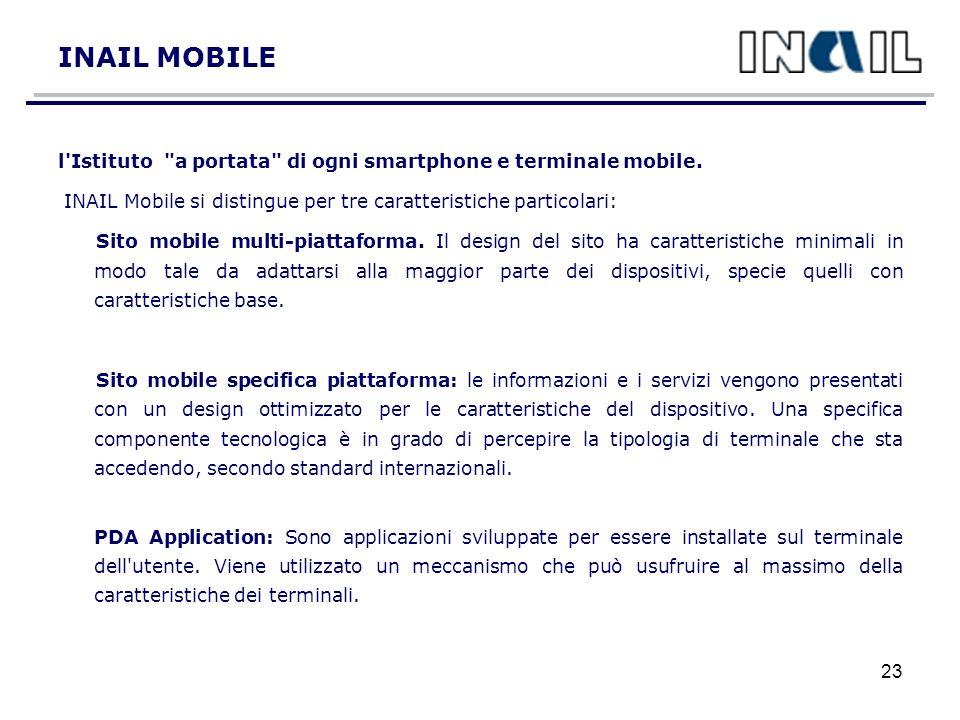 23 INAIL MOBILE l Istituto a portata di ogni smartphone e terminale mobile.