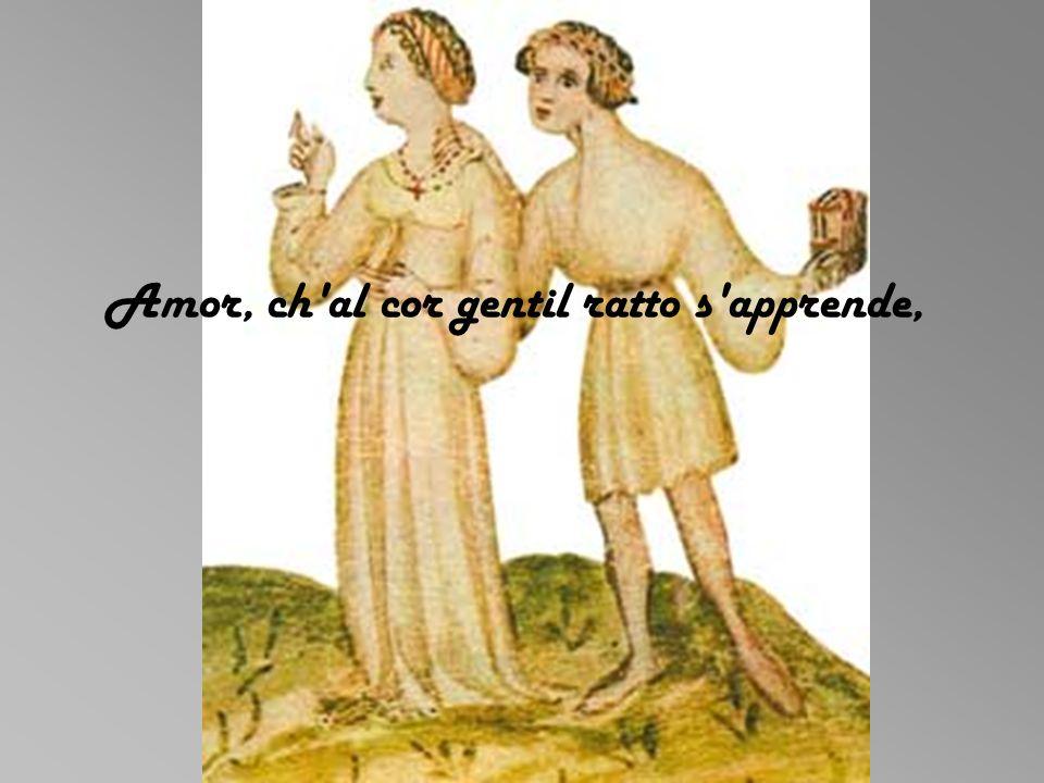 Amor, ch'al cor gentil ratto s'apprende,