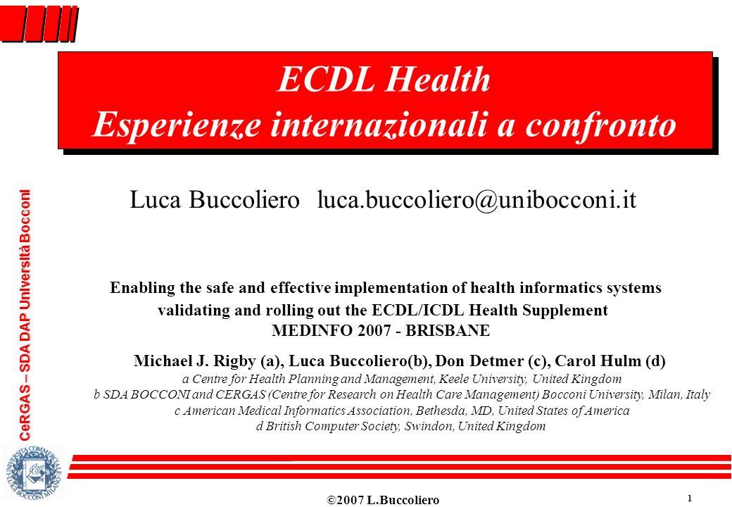 ©2007 L.Buccoliero 1 CeRGAS – SDA DAP Università Bocconi ECDL Health Esperienze internazionali a confronto ECDL Health Esperienze internazionali a con