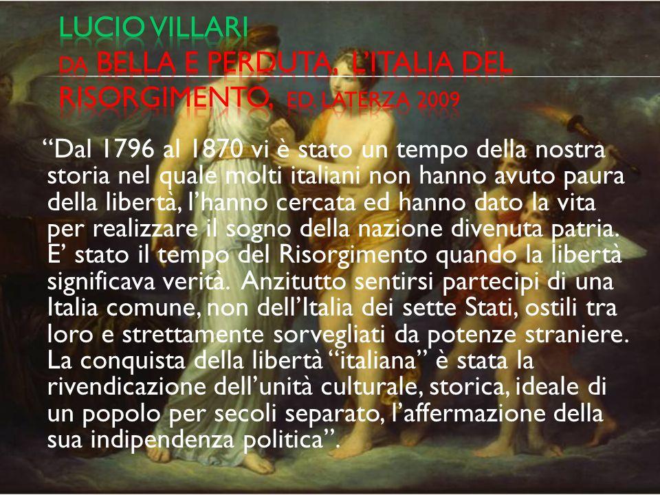 Il seguito del presente lavoro nasce dallidea che negli italiani la coscienza dellidentità nazionale fosse un dato già acquisito molto prima che venisse realizzata lunificazione territoriale.