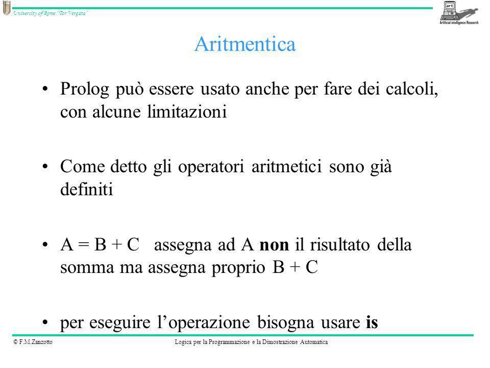 © F.M.ZanzottoLogica per la Programmazione e la Dimostrazione Automatica University of Rome Tor Vergata Prolog può essere usato anche per fare dei cal