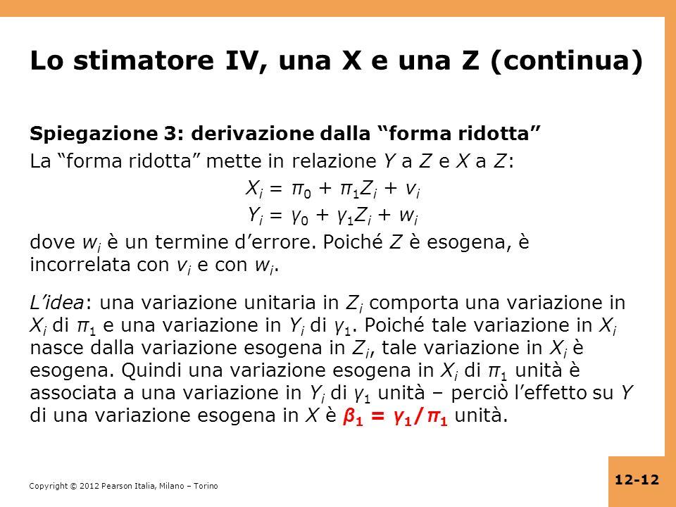 Copyright © 2012 Pearson Italia, Milano – Torino 12-12 Lo stimatore IV, una X e una Z (continua) Spiegazione 3: derivazione dalla forma ridotta La for