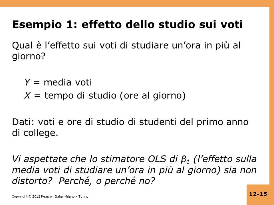 Copyright © 2012 Pearson Italia, Milano – Torino 12-15 Esempio 1: effetto dello studio sui voti Qual è leffetto sui voti di studiare unora in più al g