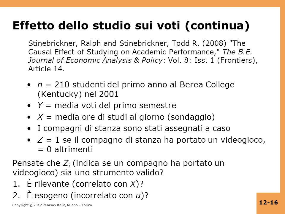 Copyright © 2012 Pearson Italia, Milano – Torino 12-16 Effetto dello studio sui voti (continua) Stinebrickner, Ralph and Stinebrickner, Todd R. (2008)