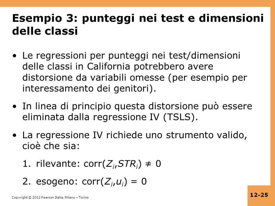 Copyright © 2012 Pearson Italia, Milano – Torino 12-25 Esempio 3: punteggi nei test e dimensioni delle classi Le regressioni per punteggi nei test/dim
