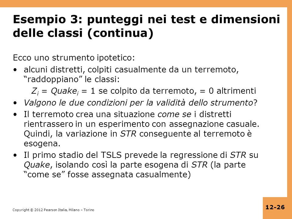 Copyright © 2012 Pearson Italia, Milano – Torino 12-26 Esempio 3: punteggi nei test e dimensioni delle classi (continua) Ecco uno strumento ipotetico: