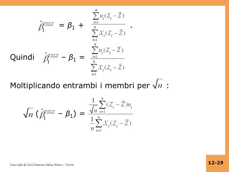 Copyright © 2012 Pearson Italia, Milano – Torino 12-29 = β 1 +. Quindi – β 1 = Moltiplicando entrambi i membri per : ( – β 1 ) =