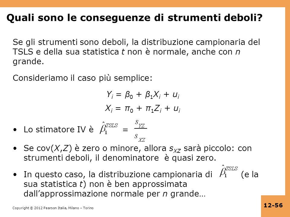 Copyright © 2012 Pearson Italia, Milano – Torino 12-56 Quali sono le conseguenze di strumenti deboli? Se gli strumenti sono deboli, la distribuzione c