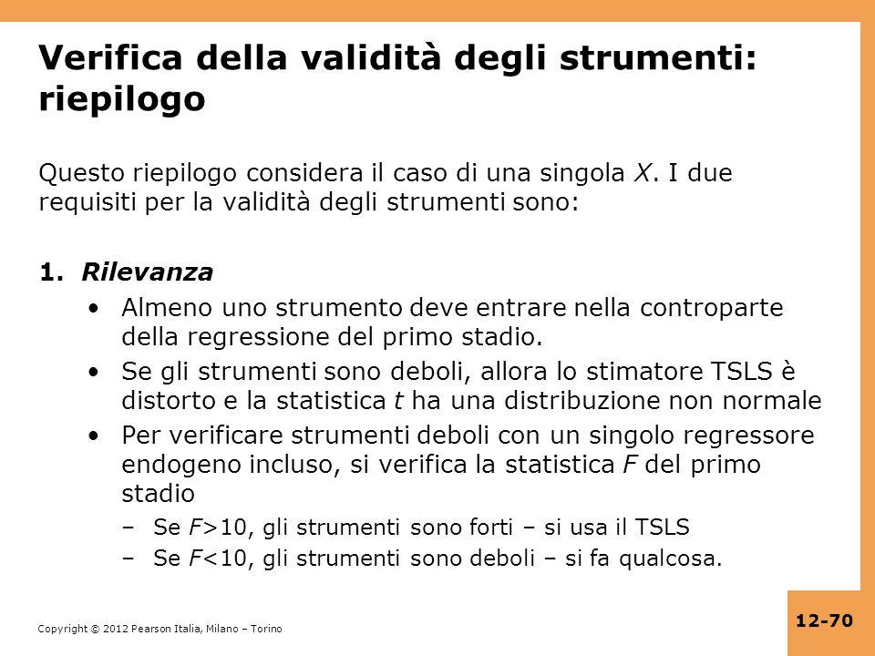 Copyright © 2012 Pearson Italia, Milano – Torino 12-70 Verifica della validità degli strumenti: riepilogo Questo riepilogo considera il caso di una si