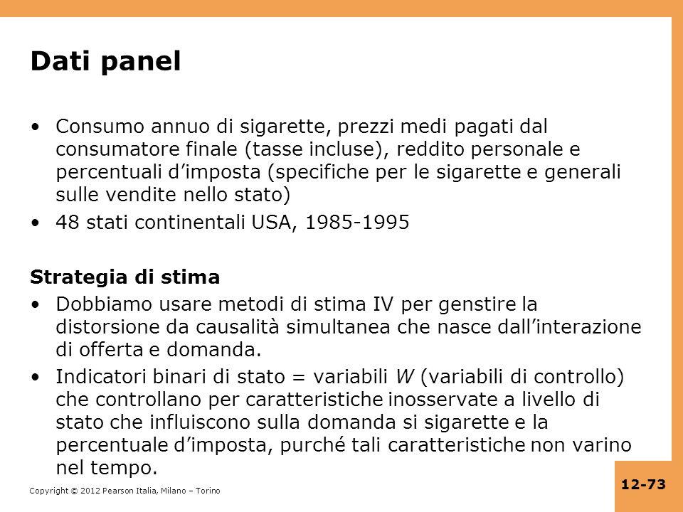 Copyright © 2012 Pearson Italia, Milano – Torino 12-73 Dati panel Consumo annuo di sigarette, prezzi medi pagati dal consumatore finale (tasse incluse