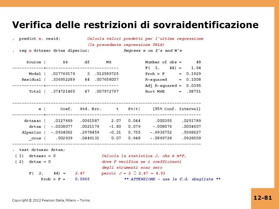 Copyright © 2012 Pearson Italia, Milano – Torino 12-81 Verifica delle restrizioni di sovraidentificazione. predict e, resid; Calcola valori predetti p