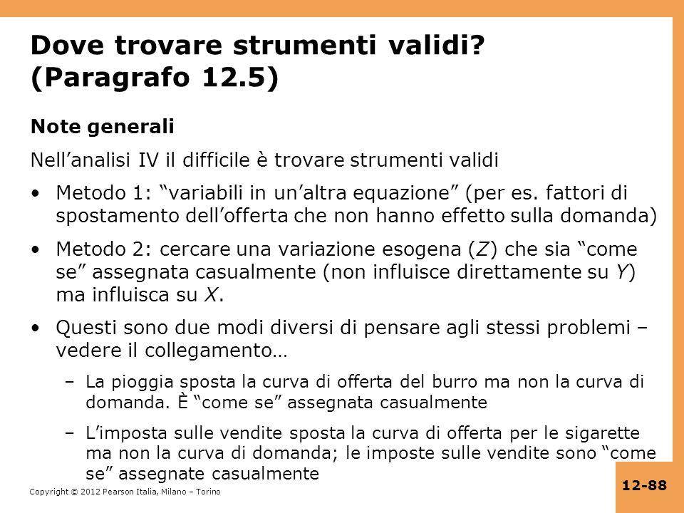 Copyright © 2012 Pearson Italia, Milano – Torino 12-88 Dove trovare strumenti validi? (Paragrafo 12.5) Note generali Nellanalisi IV il difficile è tro