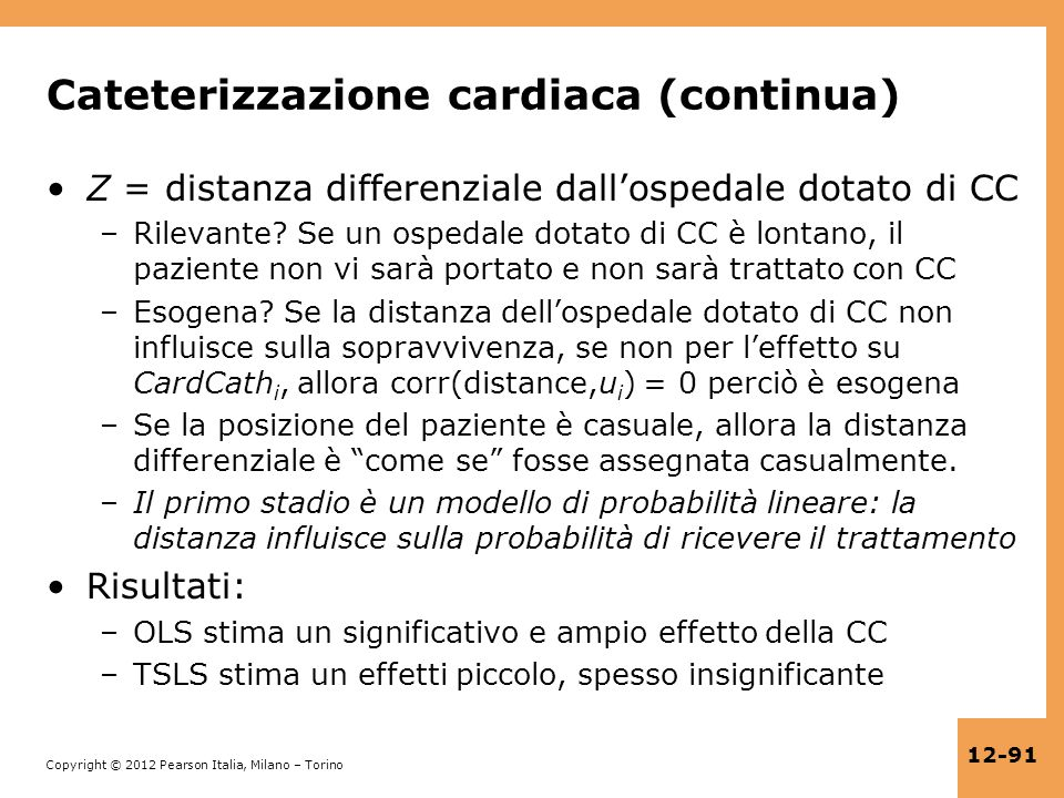 Copyright © 2012 Pearson Italia, Milano – Torino 12-91 Cateterizzazione cardiaca (continua) Z = distanza differenziale dallospedale dotato di CC –Rile