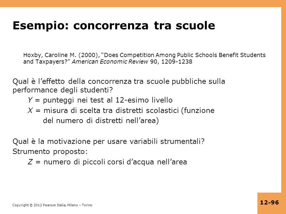 Copyright © 2012 Pearson Italia, Milano – Torino 12-96 Esempio: concorrenza tra scuole Hoxby, Caroline M. (2000), Does Competition Among Public School