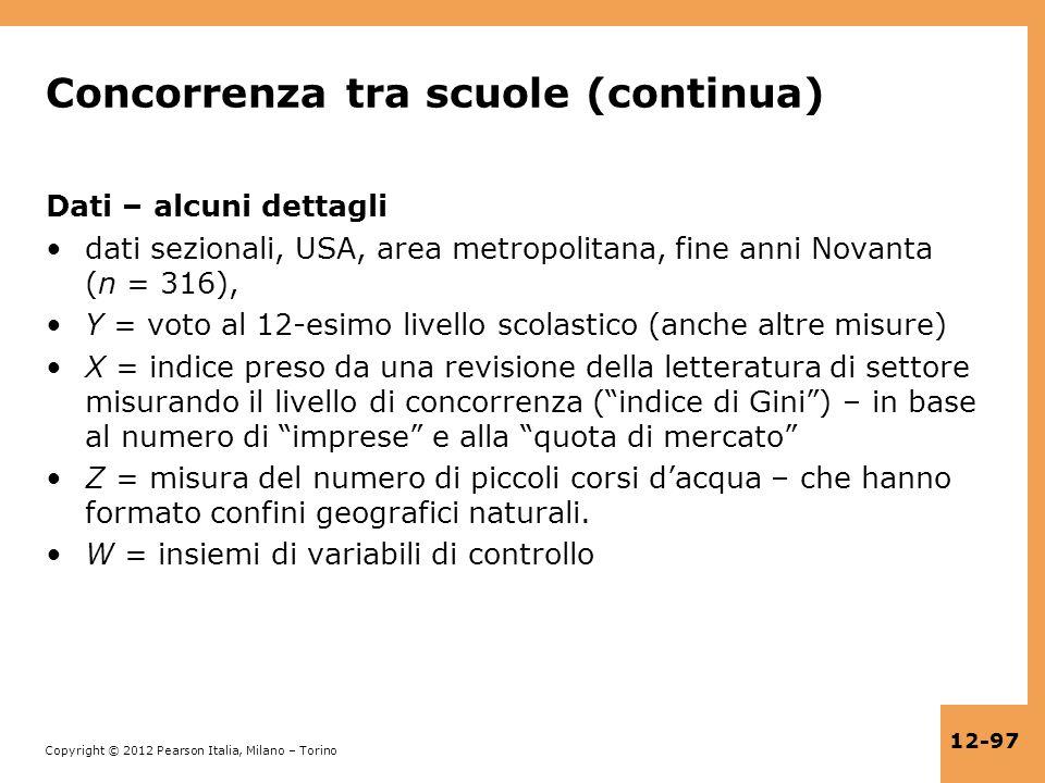 Copyright © 2012 Pearson Italia, Milano – Torino 12-97 Concorrenza tra scuole (continua) Dati – alcuni dettagli dati sezionali, USA, area metropolitan