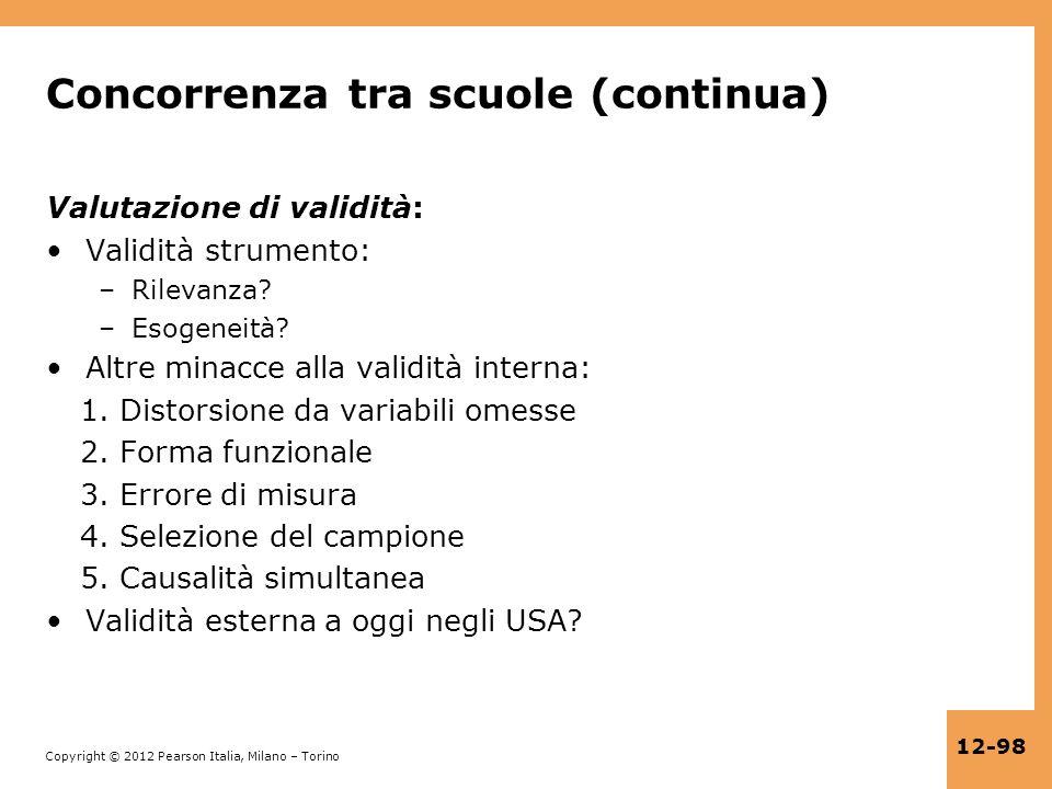 Copyright © 2012 Pearson Italia, Milano – Torino 12-98 Concorrenza tra scuole (continua) Valutazione di validità: Validità strumento: –Rilevanza? –Eso