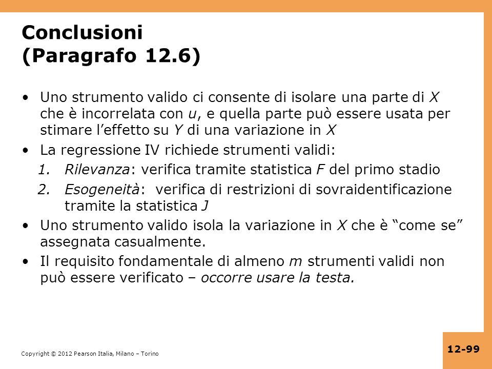 Copyright © 2012 Pearson Italia, Milano – Torino 12-99 Conclusioni (Paragrafo 12.6) Uno strumento valido ci consente di isolare una parte di X che è i