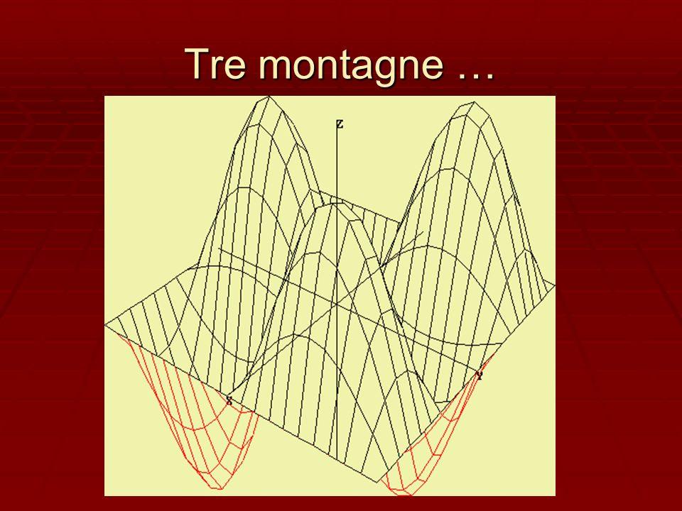 Tre montagne …