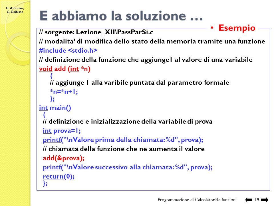 G. Amodeo, C. Gaibisso Modalità di passaggio dei parametri Programmazione di Calcolatori: le funzioni18 2834 2835 2836 2837 2838 2839 2840 2841 2842 2