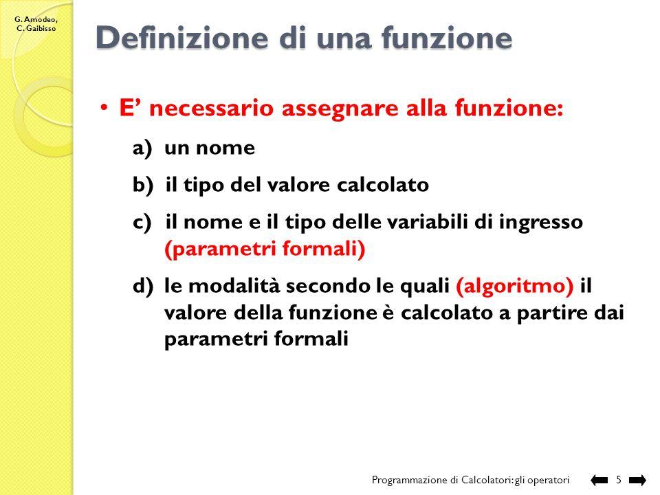 G. Amodeo, C. Gaibisso La differenza … Programmazione di Calcolatori: le funzioni4 312 1 f(x,y,z) possono calcolare valori ma possono anche modificare
