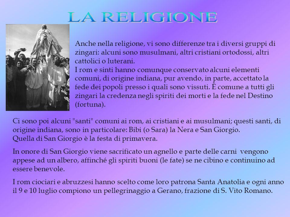 Anche nella religione, vi sono differenze tra i diversi gruppi di zingari: alcuni sono musulmani, altri cristiani ortodossi, altri cattolici o luteran