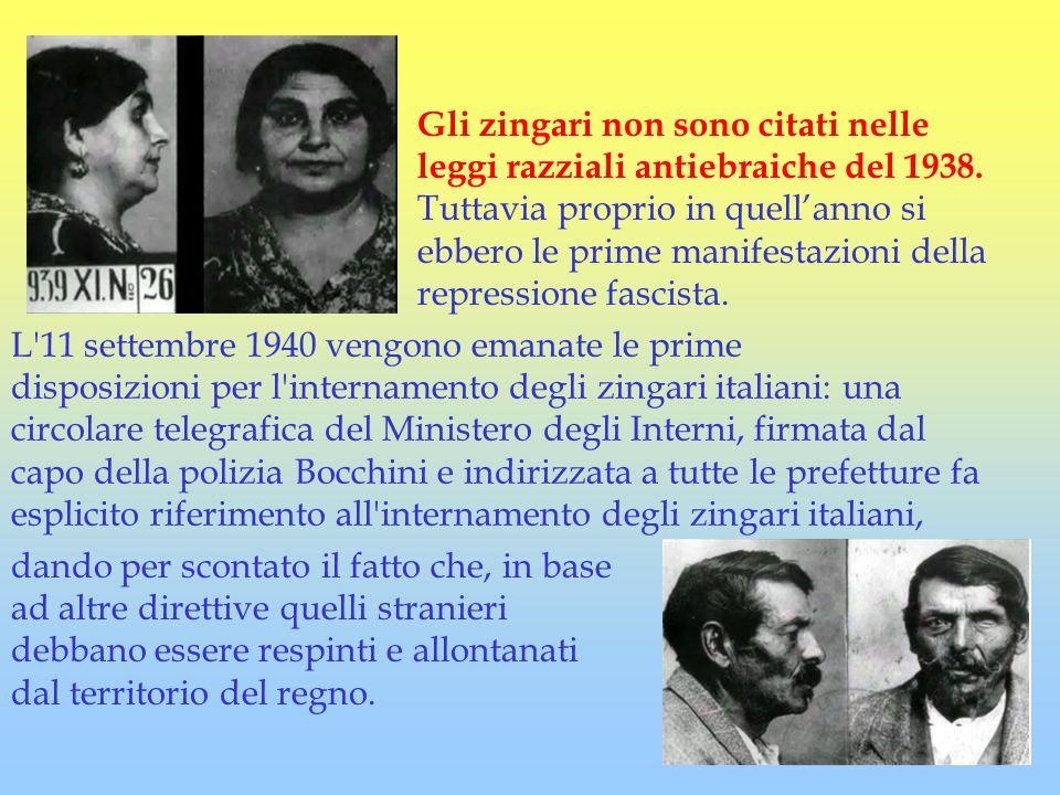 L'11 settembre 1940 vengono emanate le prime disposizioni per l'internamento degli zingari italiani: una circolare telegrafica del Ministero degli Int