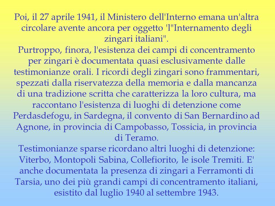 Poi, il 27 aprile 1941, il Ministero dell'Interno emana un'altra circolare avente ancora per oggetto 'l
