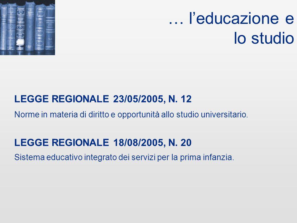 … la sicurezza sociale e la salute LEGGE REGIONALE 04/03/2005, N. 5 Norme per l'accoglienza e l'integrazione sociale delle cittadine e dei cittadini s
