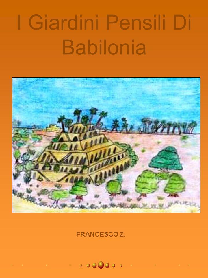 I Giardini Pensili Di Babilonia FRANCESCO Z.