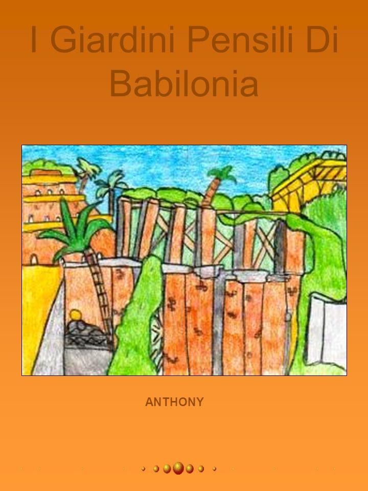 I Giardini Pensili Di Babilonia ANTHONY