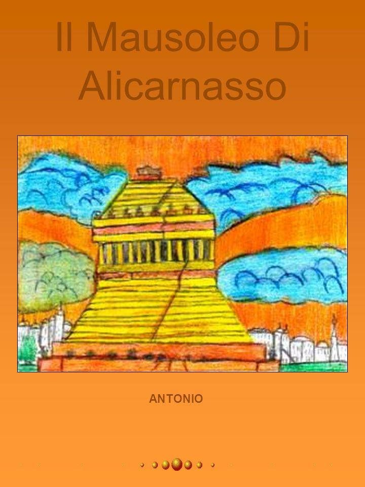 Il Mausoleo Di Alicarnasso ANTONIO