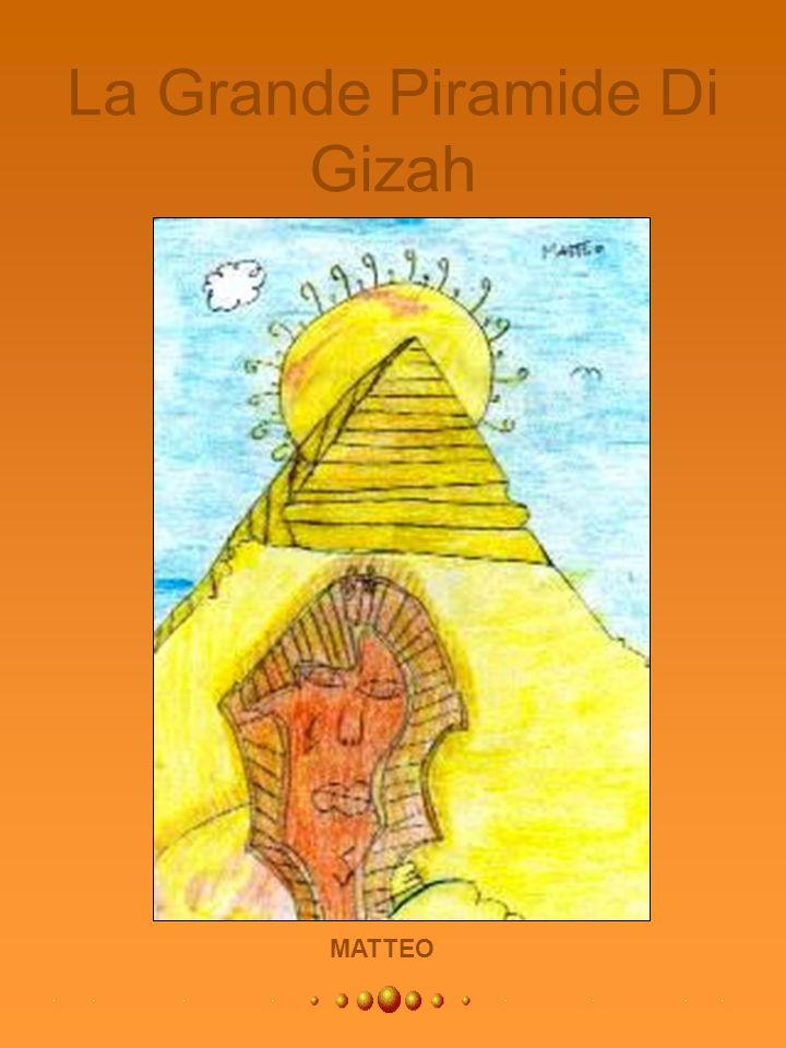 La Grande Piramide Di Gizah MATTEO