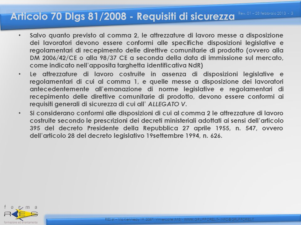 RES srl – Via Kennedy 19, 20871 Vimercate (MB) - WWW.GRUPPORES.IT– INFO@GRUPPORES.IT Rev.