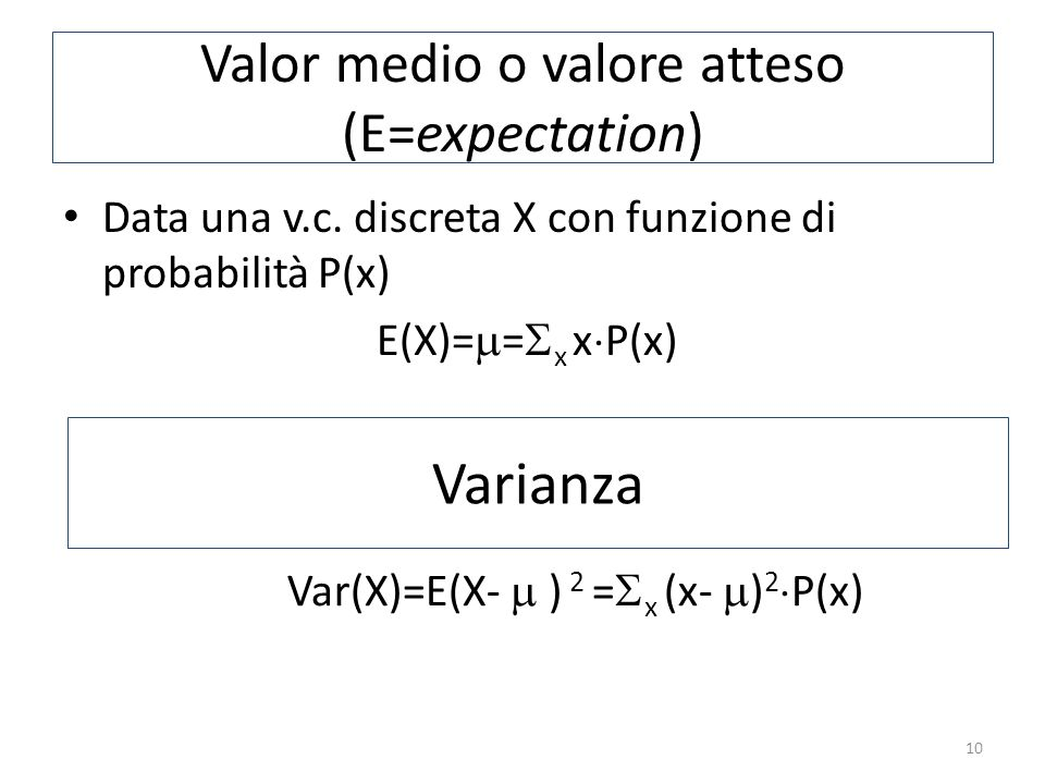 Valor medio o valore atteso (E=expectation) Data una v.c.