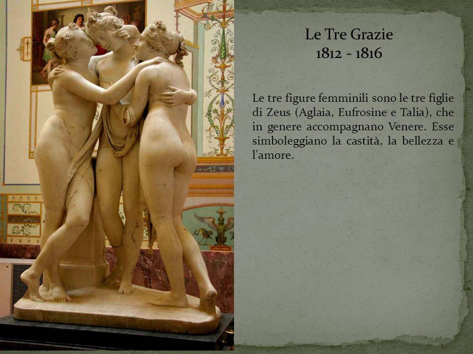 Le Tre Grazie 1812 - 1816 Le tre figure femminili sono le tre figlie di Zeus (Aglaia, Eufrosine e Talia), che in genere accompagnano Venere. Esse simb