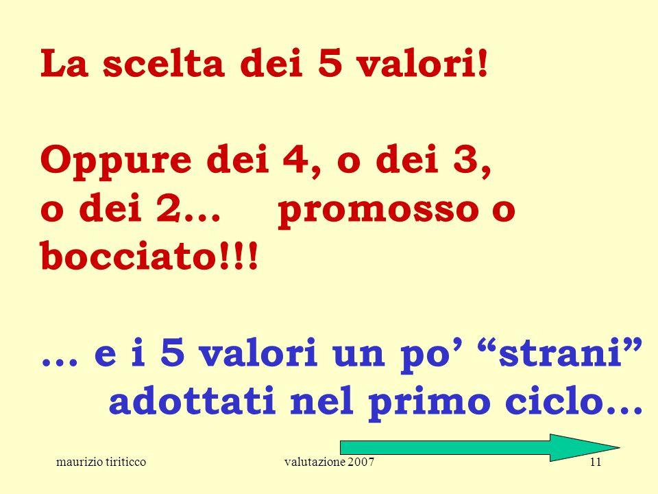 maurizio tiriticcovalutazione 200711 La scelta dei 5 valori! Oppure dei 4, o dei 3, o dei 2… promosso o bocciato!!! … e i 5 valori un po strani adotta