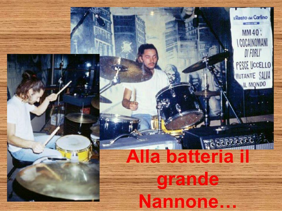 Alla batteria il grande Nannone…
