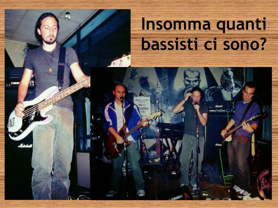 Insomma quanti bassisti ci sono?