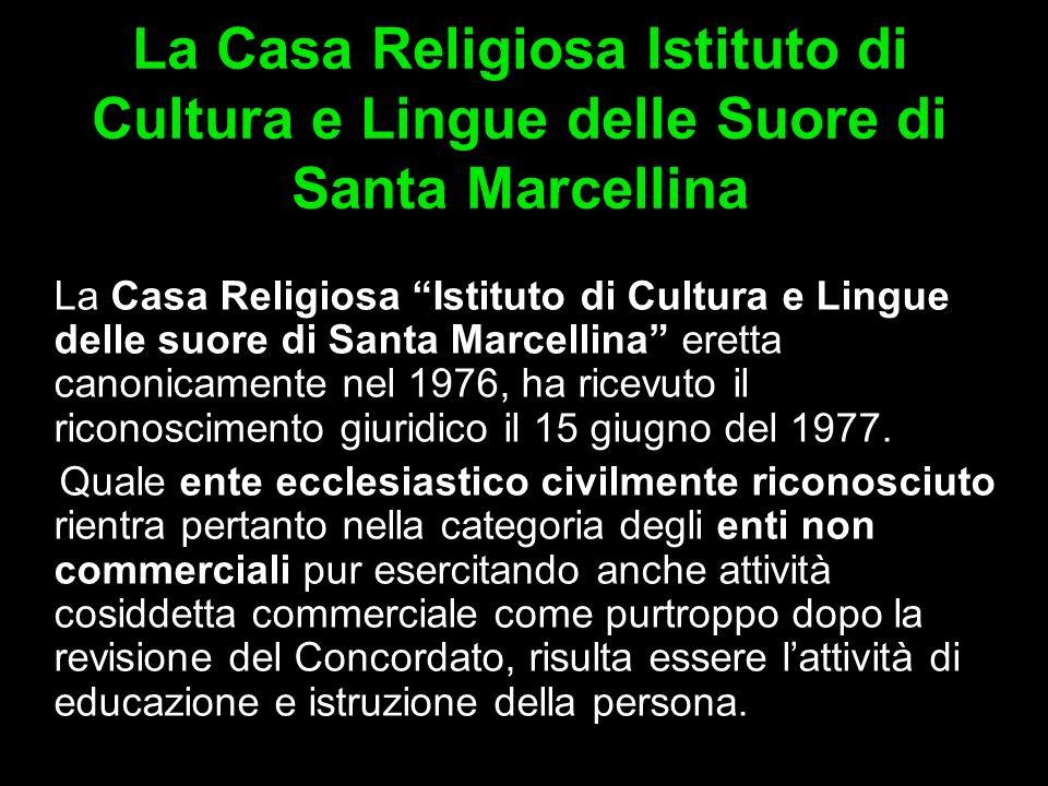 La Casa Religiosa Istituto di Cultura e Lingue delle Suore di Santa Marcellina La Casa Religiosa Istituto di Cultura e Lingue delle suore di Santa Mar