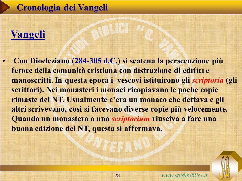 www.studibiblici.it 23 Con Diocleziano (284-305 d.C.) si scatena la persecuzione più feroce della comunità cristiana con distruzione di edifici e manoscritti.