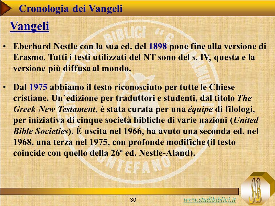 www.studibiblici.it 30 Cronologia dei Vangeli Vangeli Eberhard Nestle con la sua ed.