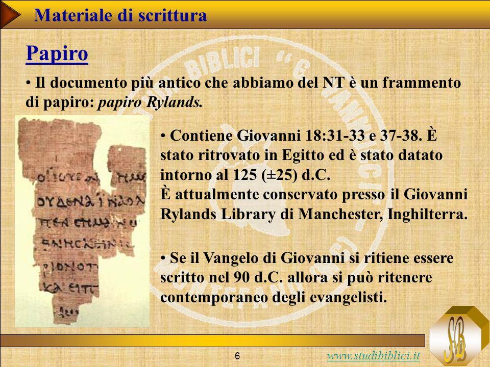 www.studibiblici.it 6 Il documento più antico che abbiamo del NT è un frammento di papiro: papiro Rylands.