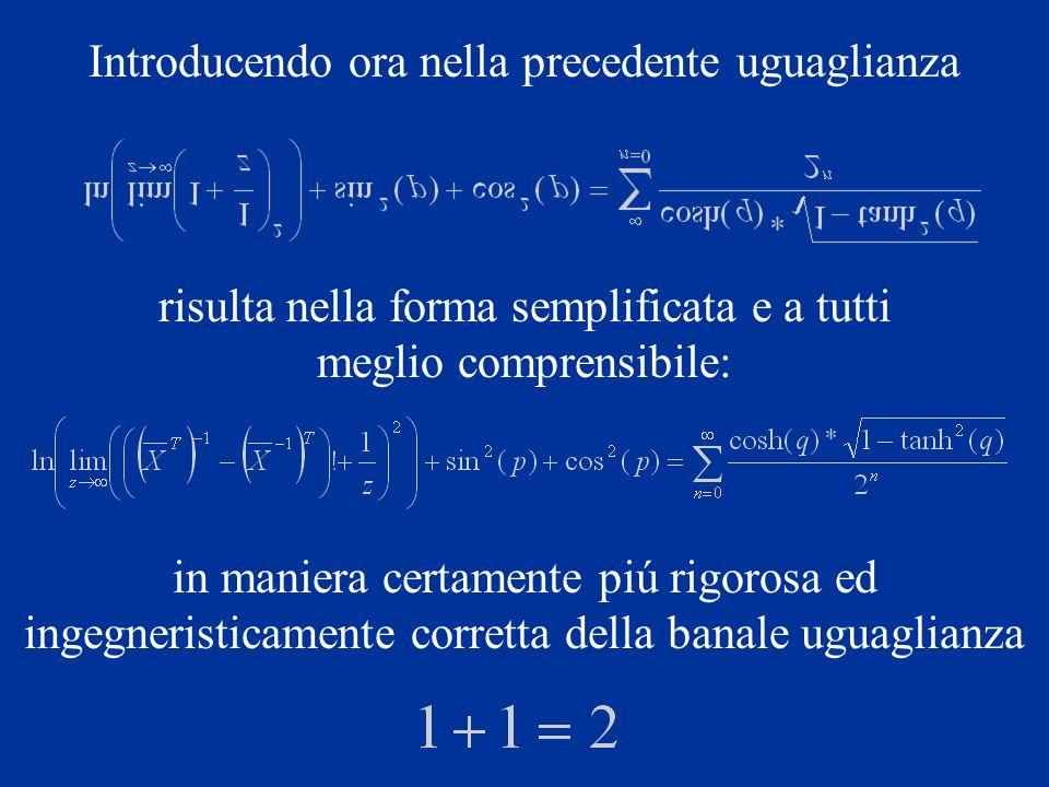 Si possono certamente trovare molte altre facili scritture che corrispondono a: Ma per far ció bisogna attendere il corso di Analisi II o di meccanica razionale, o chiedere a un matematico.