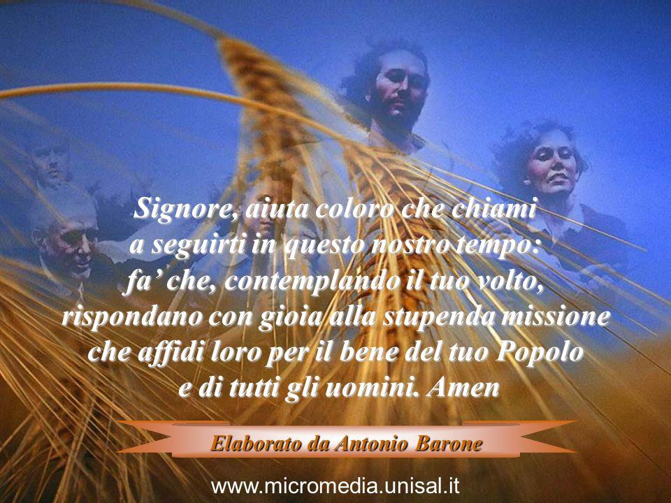 Signore misericordioso e santo, continua ad inviare nuovi operai continua ad inviare nuovi operai nella messe del tuo Regno!