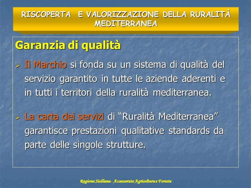 Garanzia di qualità Il Marchio si fonda su un sistema di qualità del servizio garantito in tutte le aziende aderenti e in tutti i territori della ruralità mediterranea.